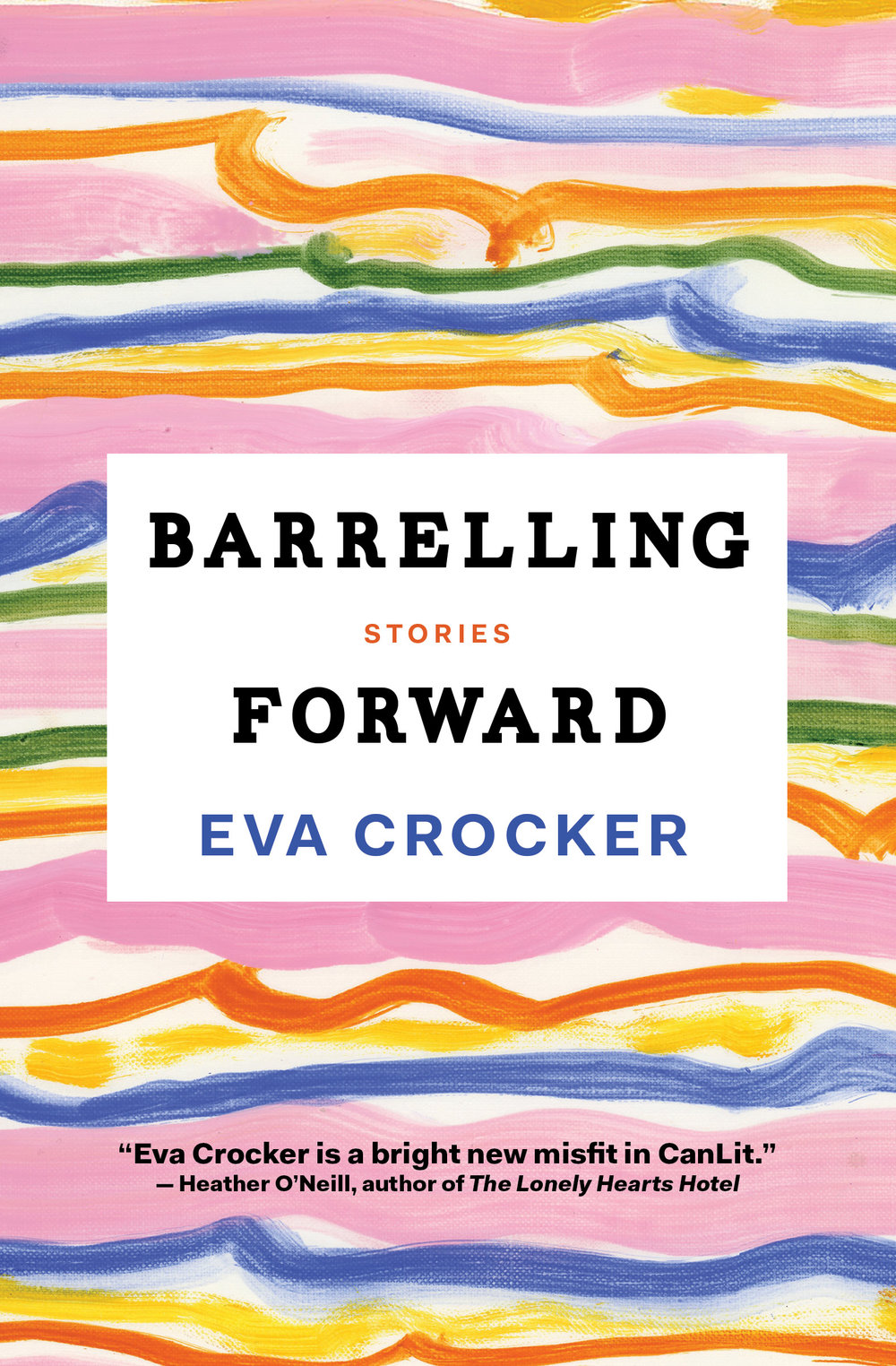 Eva Crocker. Barrelling Forward. House of Anansi. $19.95, 264 pp., ISBN: 9781487001438
