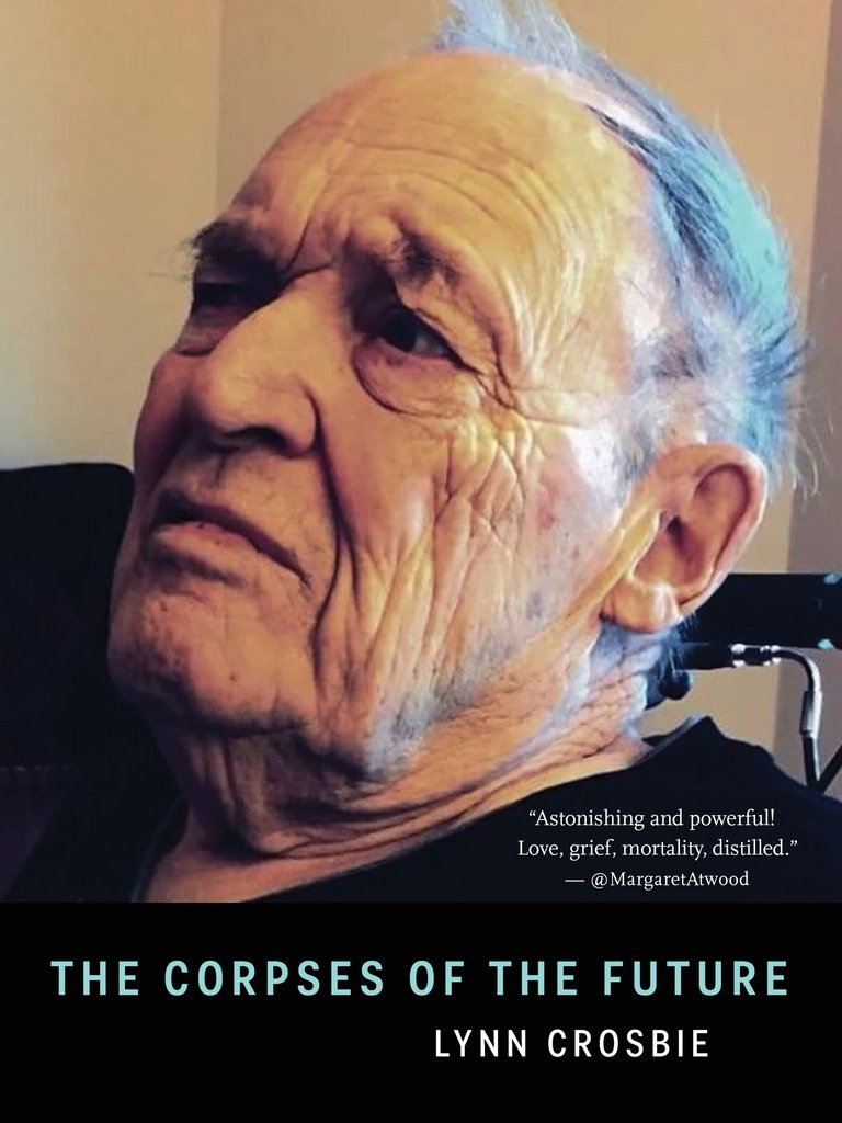 Lynn Crosbie.  The Corpses of the Future . House of Anansi. $19.95, 160 pp., ISBN: 9781487000905
