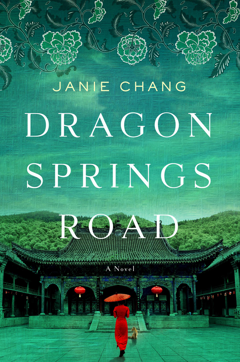 Janie Chang.  Dragon Springs Road . Harper Collins Canada. $22.99, 384 pp., ISBN: 9781443439374