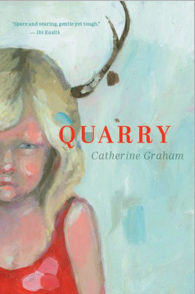 Catherine Graham. Quarry. Two Wolves Press. $21.95, 261 pp., ISBN: 978-0-9951858-1-4