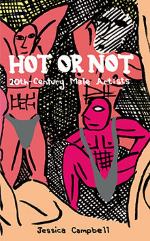 Jessica Campbell.Hot or Not: 20th-Century Male Artists. Koyama Press. $10.00, 64 pp., ISBN: 9781927668337