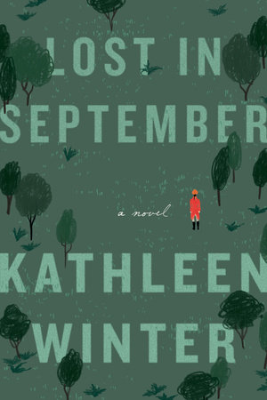 Kathleen Winter.  Lost in September . Knopf Canada. $29.95, 304 pp., ISBN: 978-0345810120