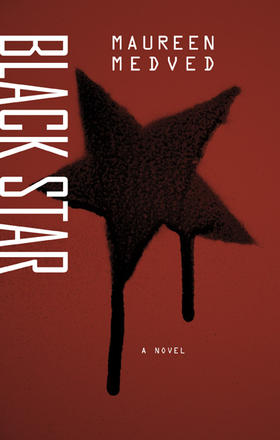 Maureen Medved.  Black Star . Anvil Press. $20.00. 232 pp., ISBN: 9781772141122