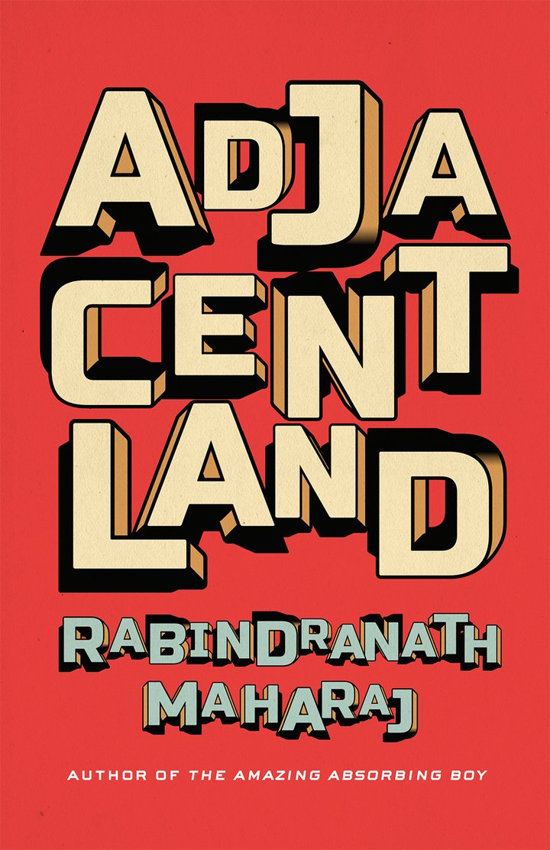 Rabindranath Maharaj.  Adjacentland . Wolsak & Wynn, $22.00, 350 pp., ISBN:9781928088561