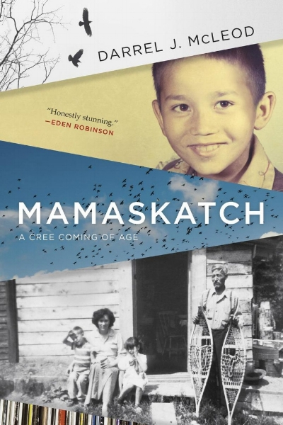 Darrel J. McLeod.  Maskamatch: A Cree Coming of Age.  Douglas & McIntyre. $29.95, 240 pp., ISBN: 9781771622004