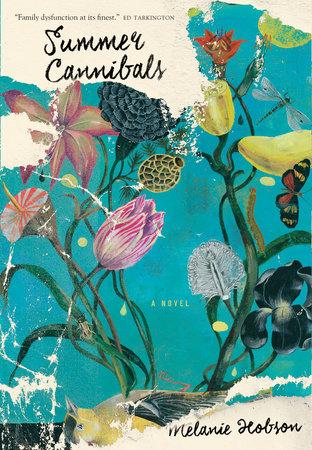 Melanie Hobson.  Summer Cannibals . Penguin Canada. $24.95, 288 pp., ISBN: 978-0670068357