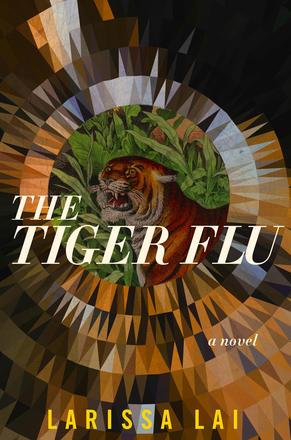 Larissa Lai.  The Tiger Flu.  Arsenal Pulp Press. $19.95. 334 pp., ISBN: 9781551527314