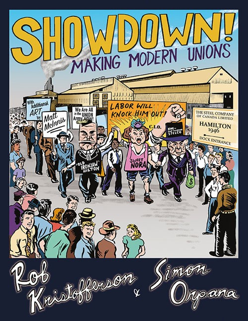Rob Kristofferson and Simon Orpana.  Showdown! Making Modern Unions . Between the Lines. $29.95, 144 pp., ISBN: 9781771132725