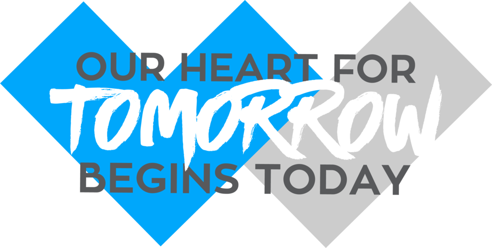 Our Heart for Tomorrow Begins Today Graphic.png