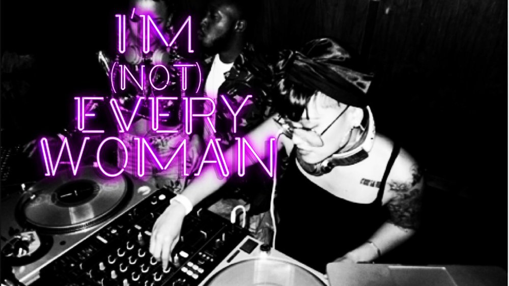 I'm (not) Every Woman with DJ KingMarie