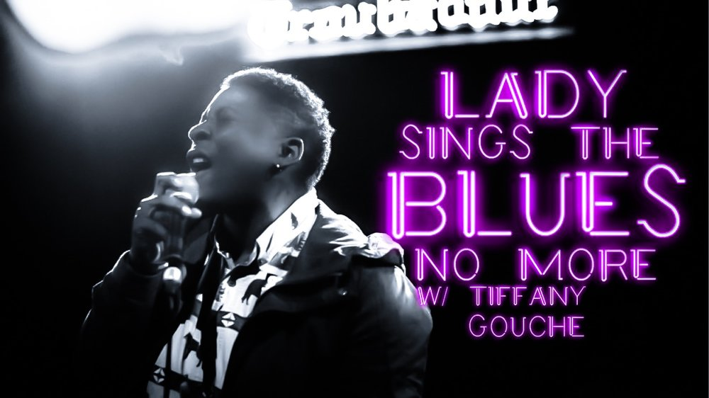 #18 Lady Sings the Blues No More w/ Tiffany Gouche