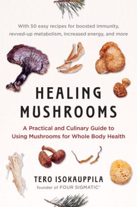 healing-mushrooms-A-Practical-and-Culinary-Guide-to-Using-Mushrooms-for-Whole-Body-Health.jpg