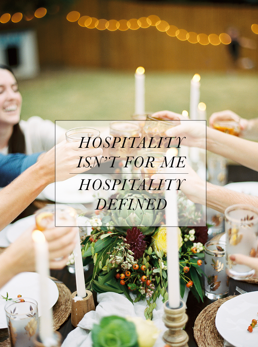 Loving Well through Hospitality | Hospitality Defined | Feast & Dwell