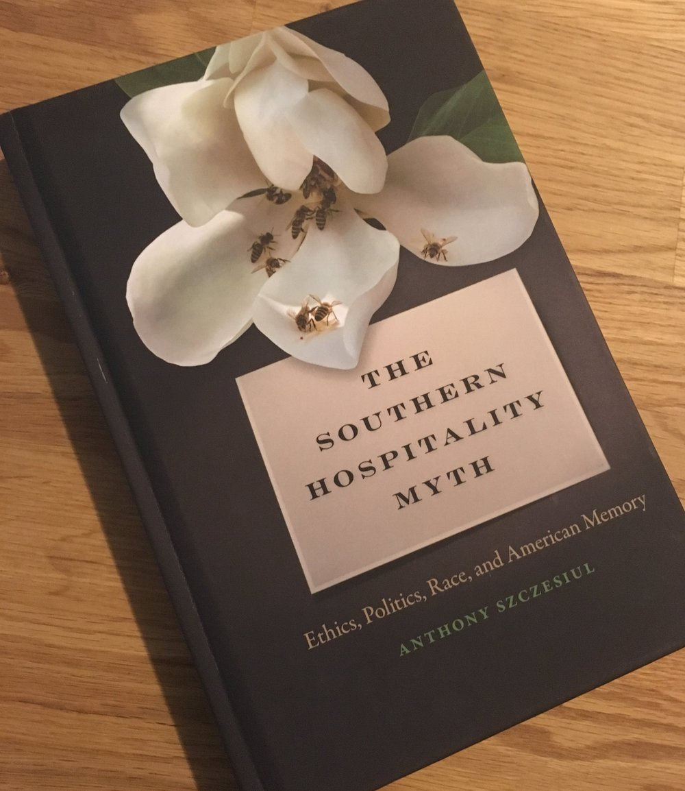 The Southern Hospitality Myth: Ethics, Politics, Race, and American Memory  from UGA Press