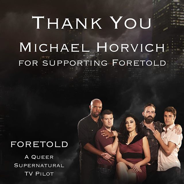 "Thank you to Michael Horvich for supporting ""Foretold"" Visit http://igg.me/at/Foretold to support this exciting queer, supernatural series #chicago #lgbtq #queer #tv #film #indiefilm #gay #instagay #gayfilm #supernatural #superhero"