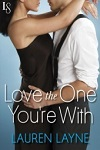 """LOVE THE ONE YOU""""RE WITH"""