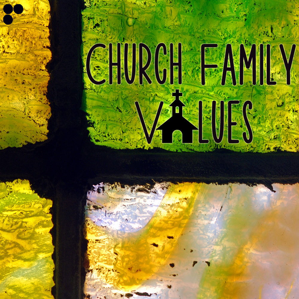 Church Family Values.jpg