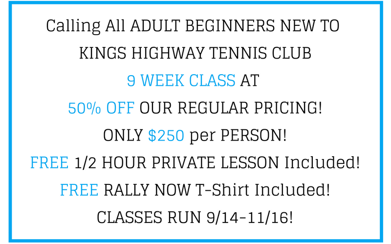 *must be a beginner and someone new to Kings Highway Tennis Club