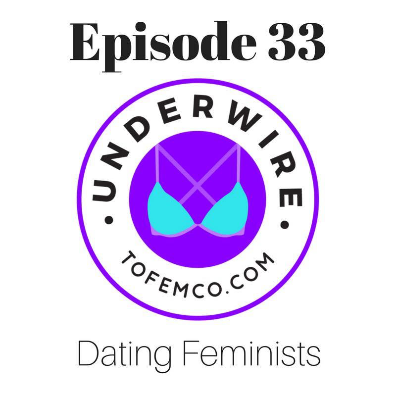 Episode 33: Dating Feminists