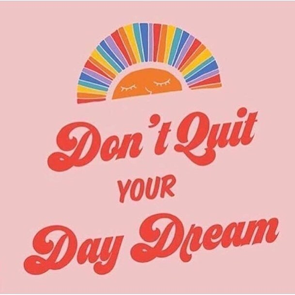really feeling this sentiment today and always lately . . . . . #daydream #daydreamer #daydreamerforever #dontquityourdaydream #noquit #friday #tgif #tgifriday #keepyourheadup #dreamer #dreamers #dreams