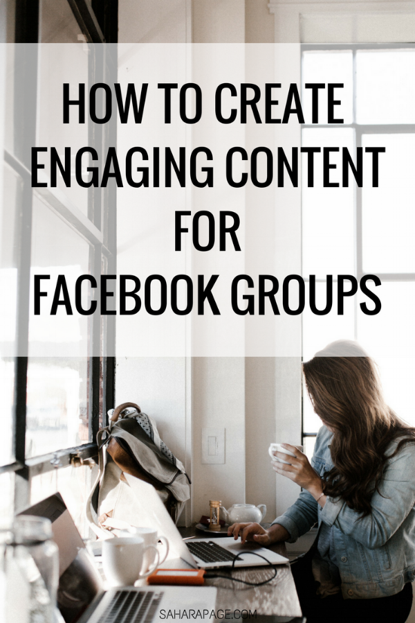 HOW TO MAKE ENGAGING CONTENT FOR FACEBOOK GROUPS.png