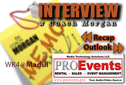 Click to watch the Morgan Memo from PROEvents   : Recap of Wk4@Madill