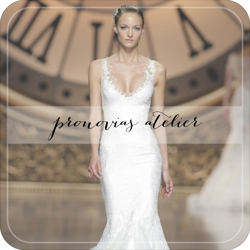 Copy of Pronovias Atelier | Wedding Dresses