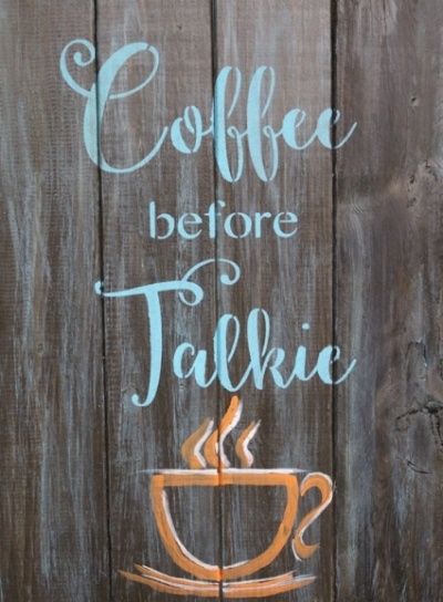 Coffee before Talkie... too true!