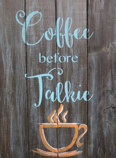 Coffee before Talkie... too true!
