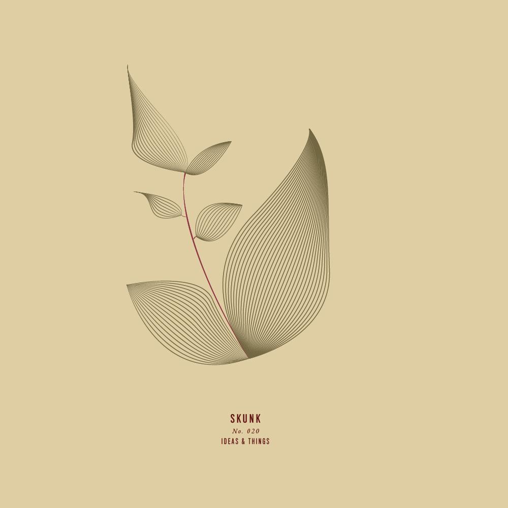 """Ideas & Things / 020 / """"Skunk"""""""