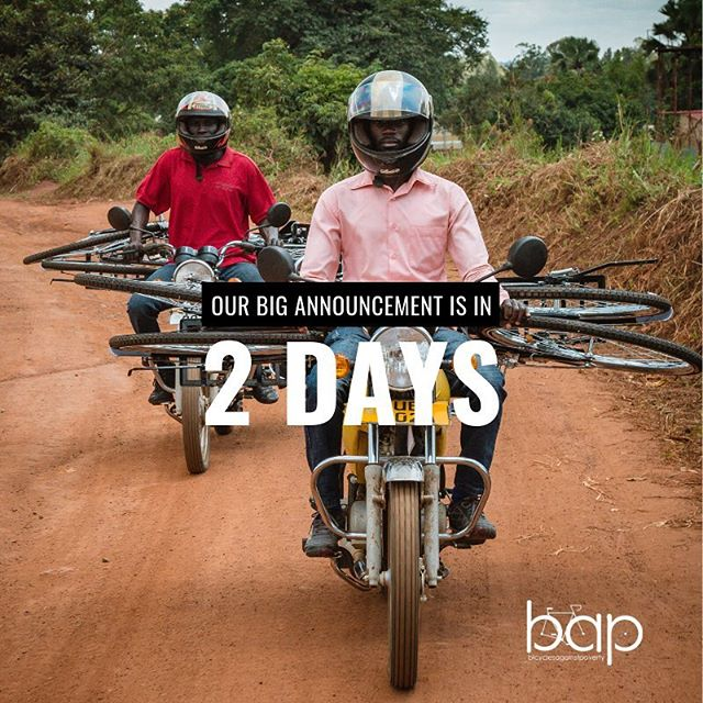Two more days and we will be making our BIG announcement about the next steps we are taking in our journey to provide access and opportunity to rural Ugandans. #BAPbikes #BIGannoumcement