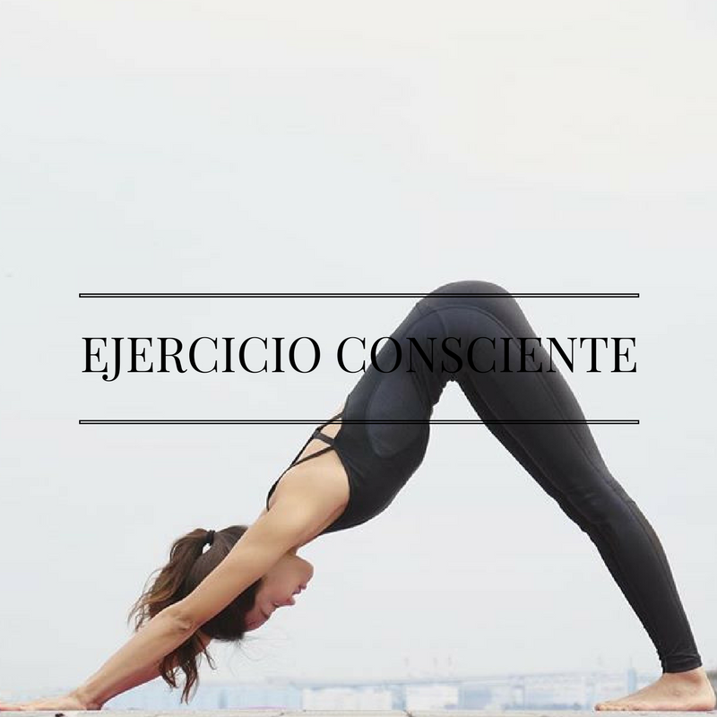 ejercicio consciente