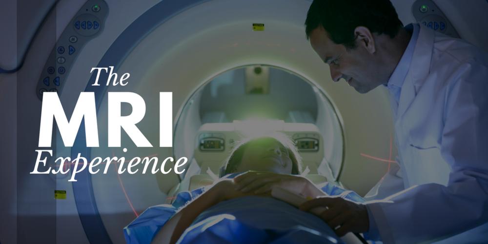 MRI, MRI Experience