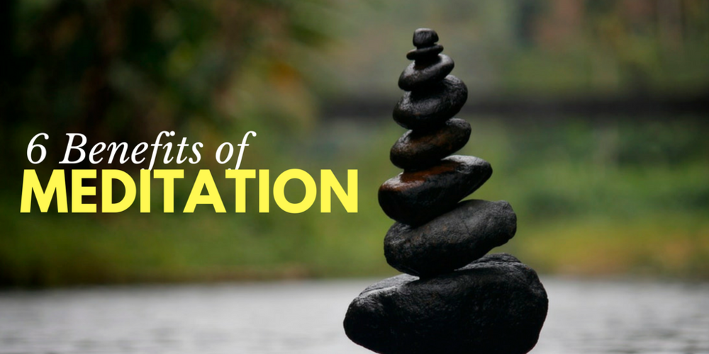 6 Benefits of Meditation