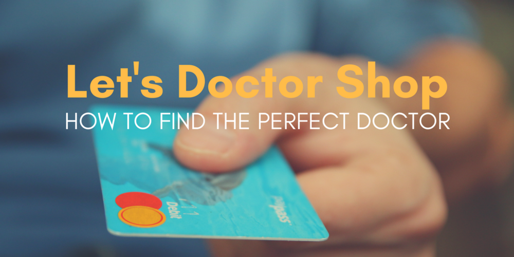 doctor shopping, How To Find The Perfect Doctor