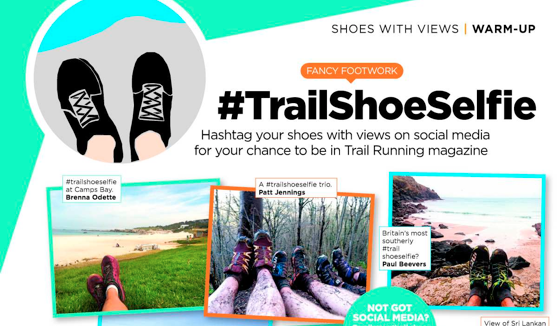 Tweet us your #TrailShoeSelfies every time you're out and about