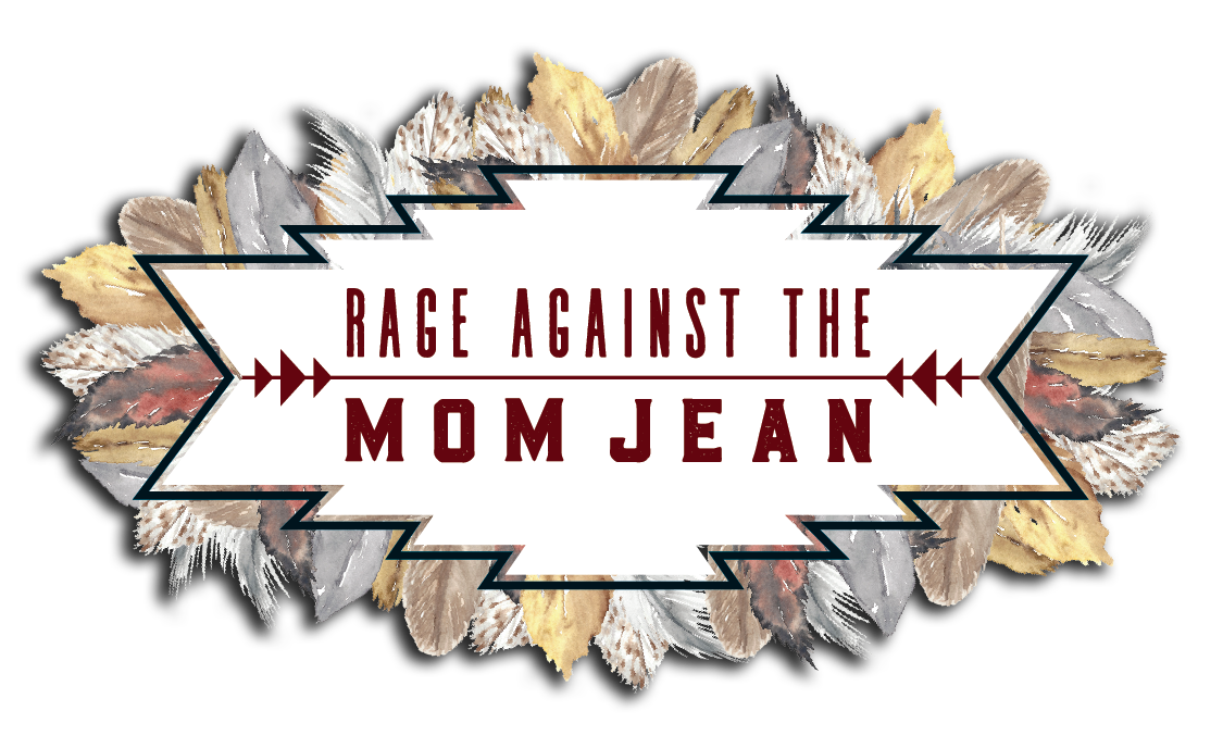 Rage Against the Mom Jean