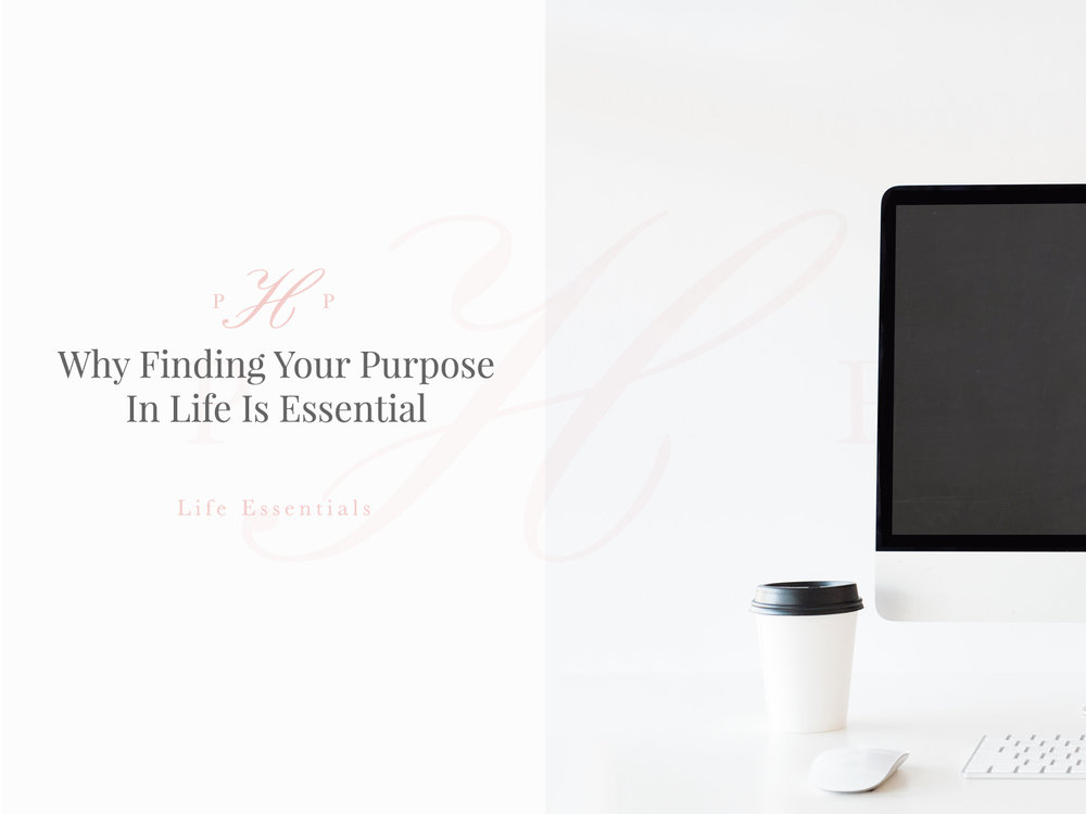 Why Finding Your Purpose In Life Is Essential