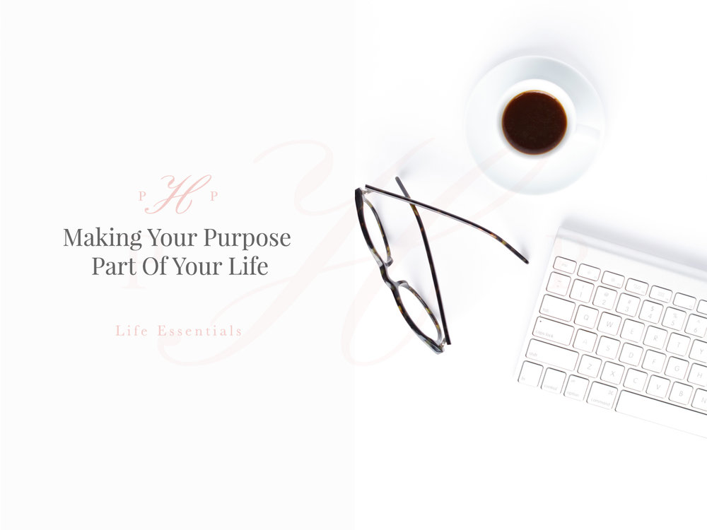 Creating An Intentional Life: Making Purpose Part of Your Life