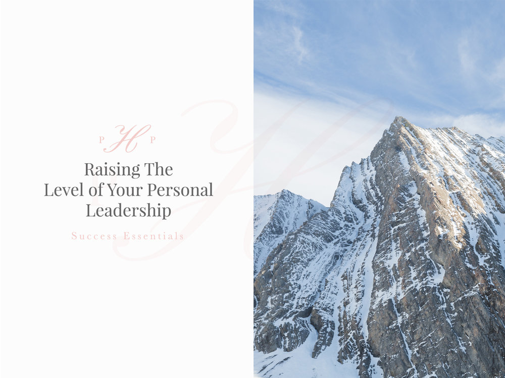 Success Essentials: Raising The Level Of Your Personal Leadership