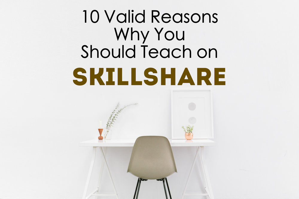 Reasons why you should teach illustration, writing, design, marketing, arts and crafts and/or whatever you know on Skillshare! Get paid to share what you know.