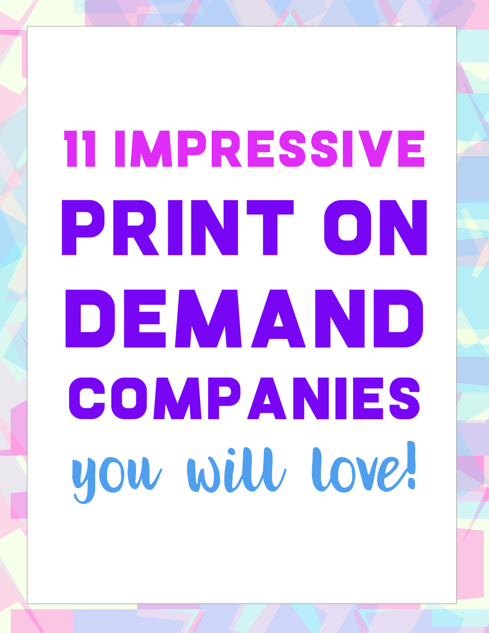 11 Print On Demand Companies You Will Love!