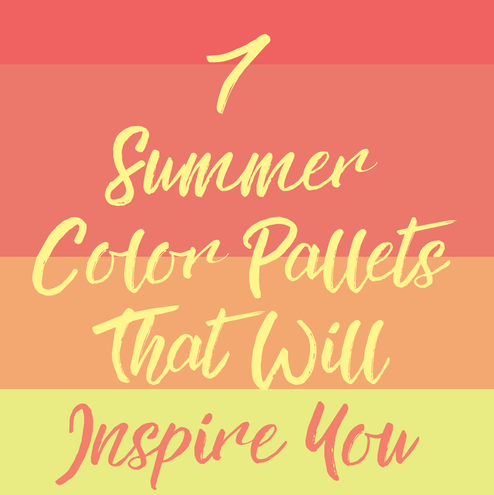 7 Summer Color Pallets That Will Inspire You