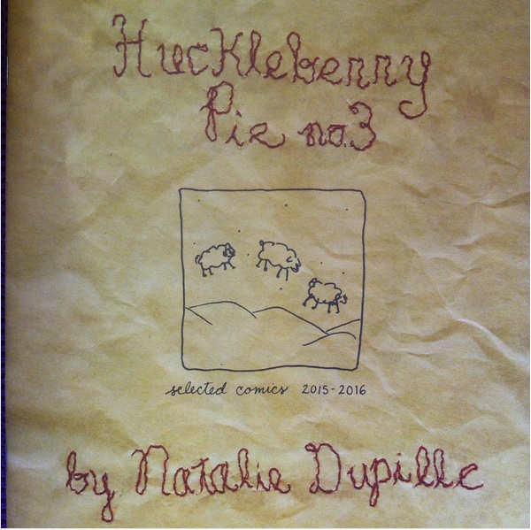 huckleberry pie no. 3 anthology of selected comics written and drawn between 2015 and 2016. 8.5 x 11, full color, saddle stitched. 24 pages, november 2016.