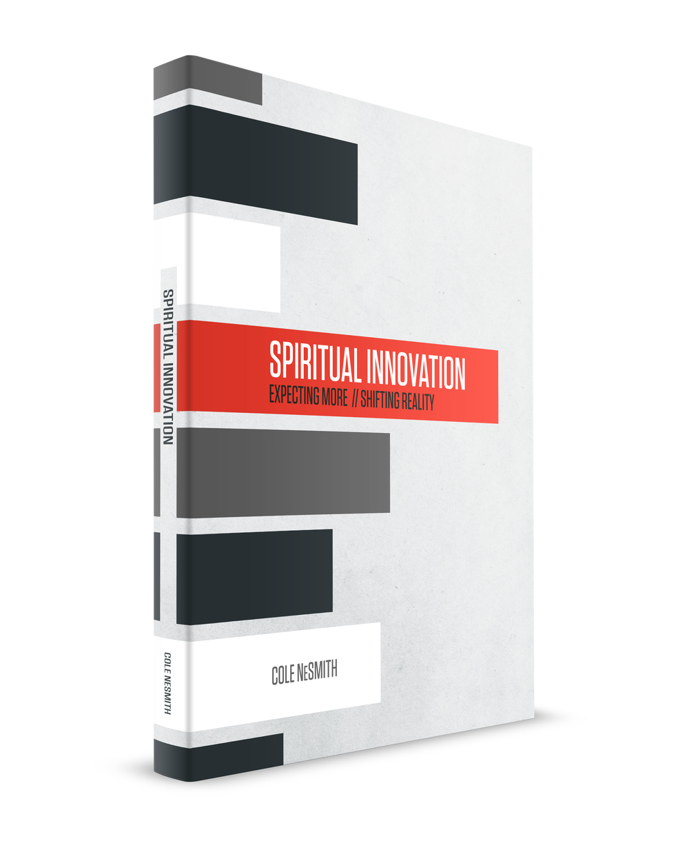 "Spiritual Innovation, a book by Cole NeSmith that asks, ""What if there's more?""  spiritualinnovation.co"