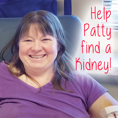 Patty needs a kidney