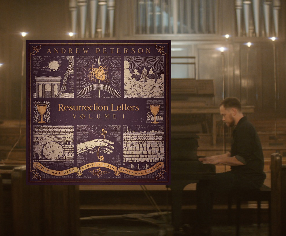 Featured Concert: - Andrew Peterson's RESURRECTION LETTERS LIVE