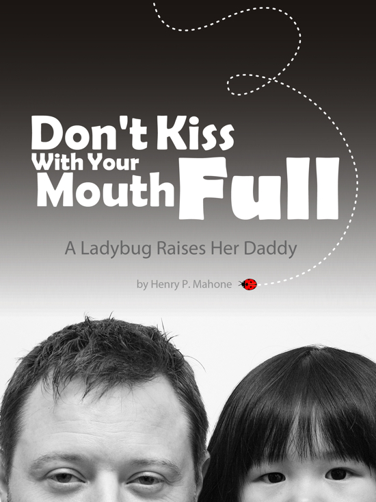 Don't Kiss With Your Mouth Full