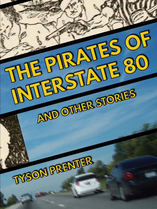 The Pirates of Interstate 80