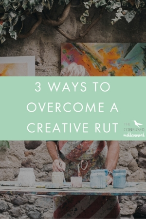 Breaking a creative rut or writers block can be tough. The struggle is real. These tips will help you get the creative juices flowing again for any creativepreneur. Great blogging tips and life hacks for creative businesses or persons. Express yourself. - The Confused Millennial